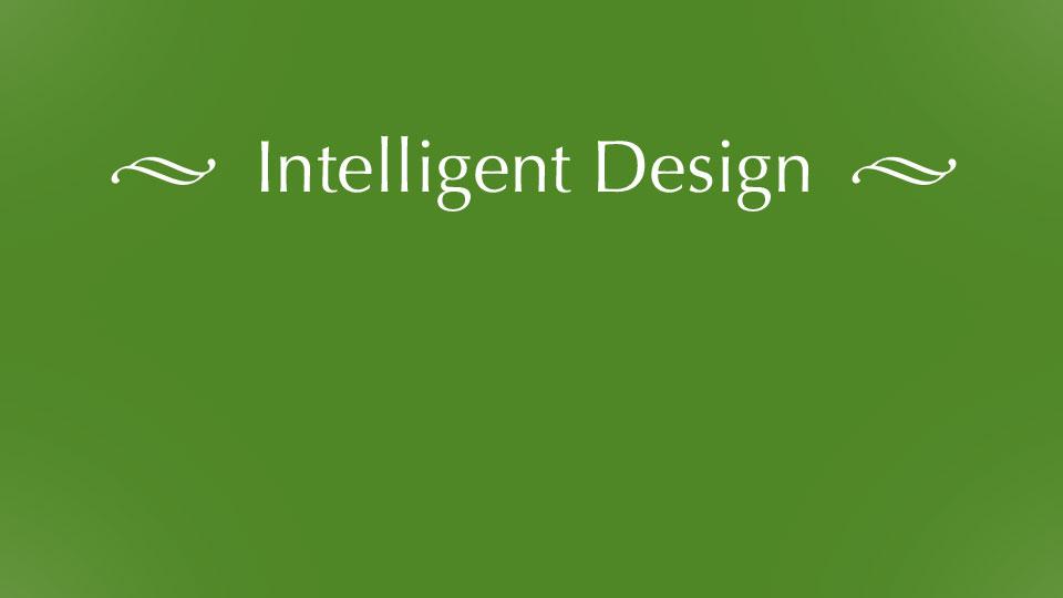 Intelligent Design -